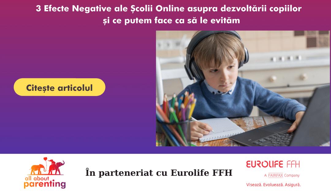 3 Efecte Negative ale Școlii Online asupra dezvoltării copiilor și ce putem face ca să le evităm